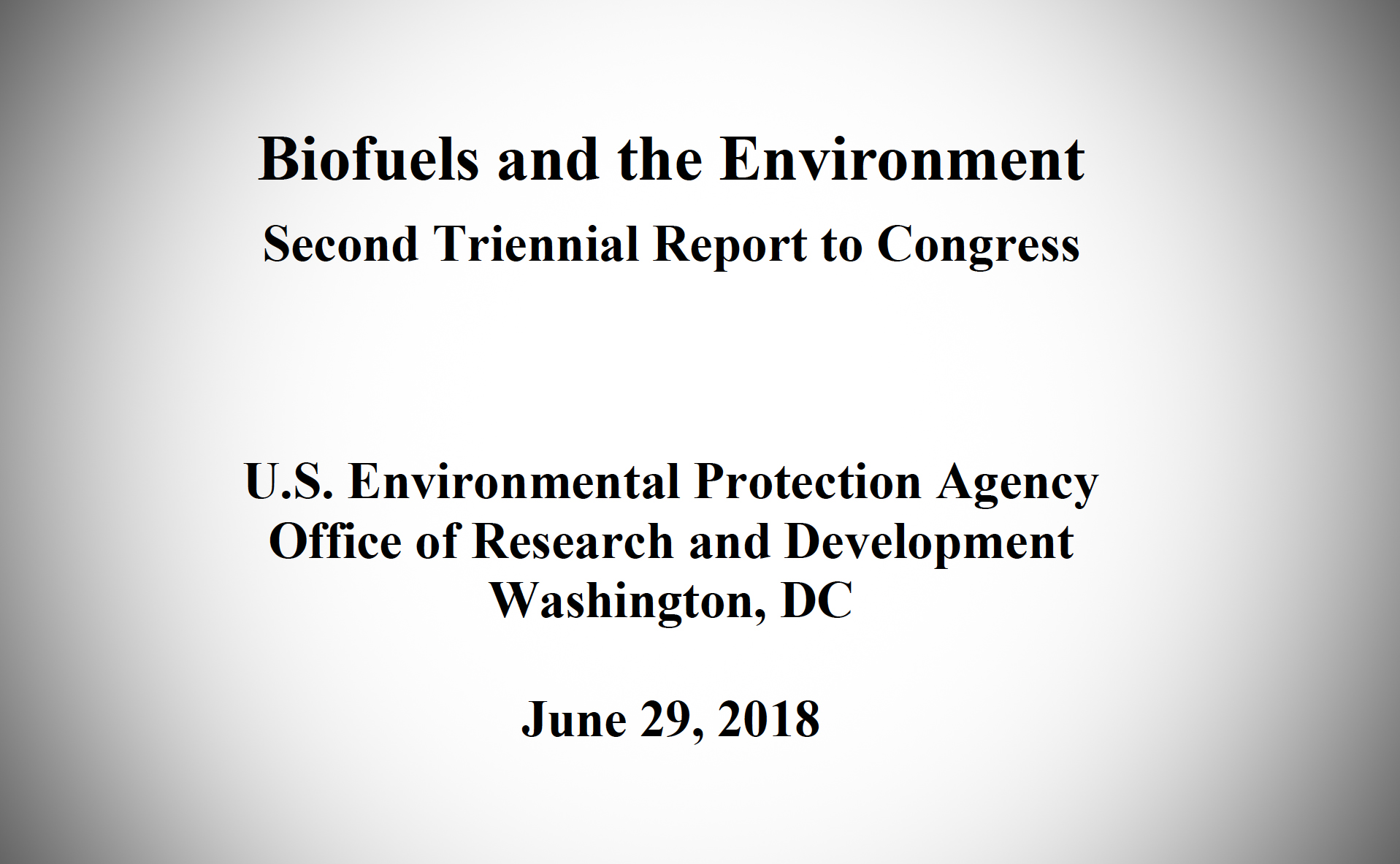 This is the cover page to the EPA's 2018 report that found that ethanol production associated with large-scale cultivation of corn and soybeans resulted in an overall negative environmental impact.